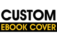 design CUSTOM EBOOK COVER for KINDLE, SMASHWORDS, 6X9 PRINT and 3D COVER PRESENTATION
